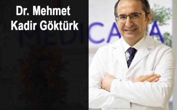 Dr. Mehmet Kadir Göktürk Koronavirüs'e Yenildi
