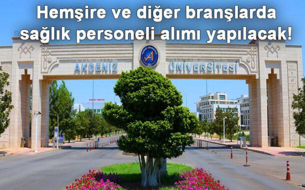 Akdeniz Üniversitesi Sağlık Personeli Alımı Yapıyor