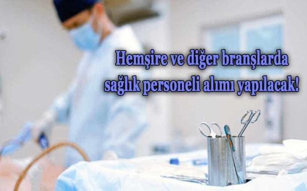 Sağlık Personeli Alımı Yapılacak
