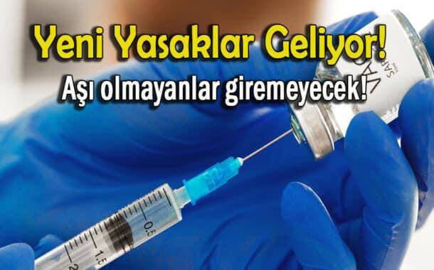 Aşı olmayanlar için yeni kısıtlamalar geliyor!