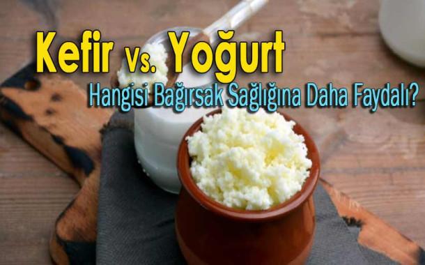 Kefir mi yoğurt mu daha faydalı?