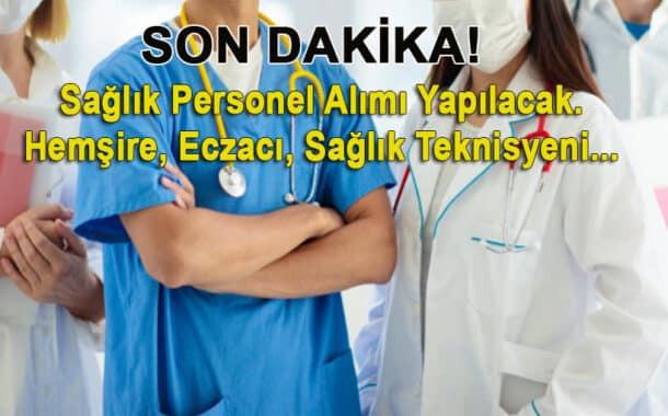 Son dakika sağlık personel alımı