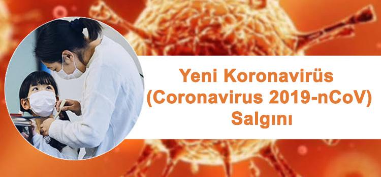 Yeni Koronavirüs (Coronavirus 2019-nCoV) Salgını