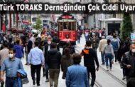 Türk TORAKS Derneğinden Çok Ciddi Uyarılar ve Önlemler