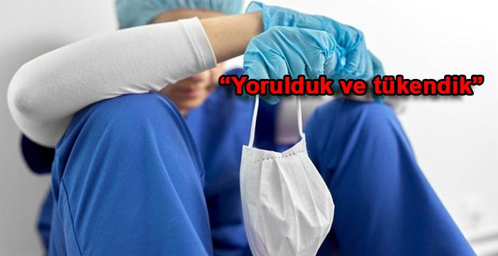 Sağlık çalışanlarından 'Artık size yalvarıyoruz!' çağrısı