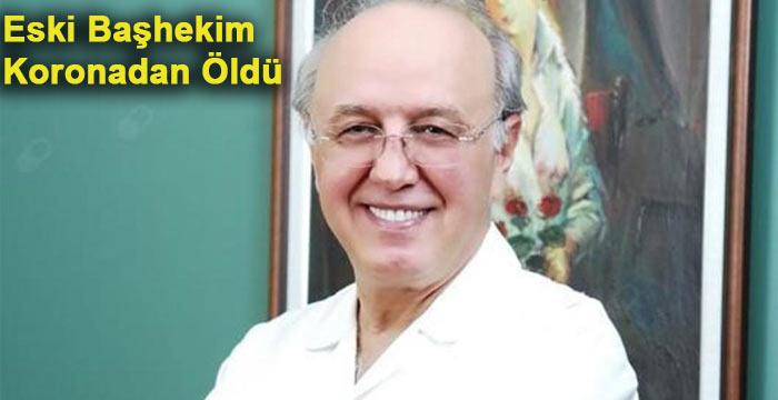 Eskişehir Devlet Hastanesinin Eski Başhekimi Dr.Erçin Özüntürk Koronadan Öldü
