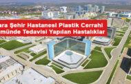 Ankara şehir hastanesi plastik cerrahi doktorları