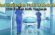 Özel hastanelere personel alımı 2021