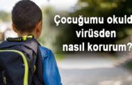 Okulda çocuğunuzu koronavirüsten nasıl korursunuz?