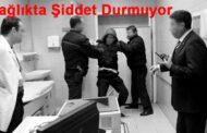 Sağlık Personeline Şiddet Cezası
