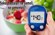 Şeker hastaları nasıl beslenmeli