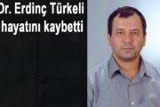 Doktor Erdinç Türkeli lösemiye yenildi