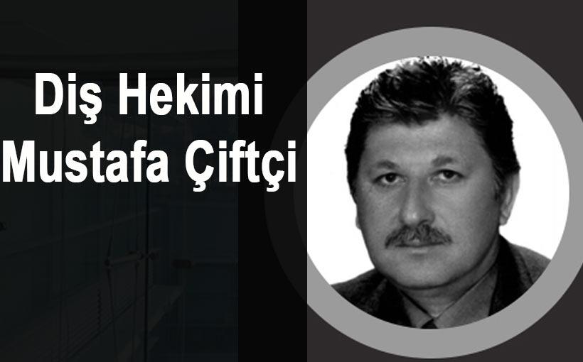 Dt. Mustafa Çiftçi koronadan hayatını kaybetti