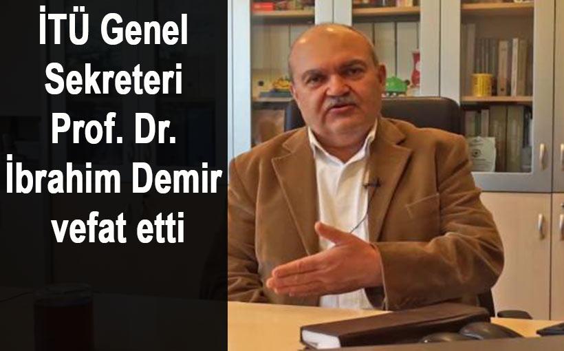 Prof. Doktor İbrahim Demir koronavirüse yenildi