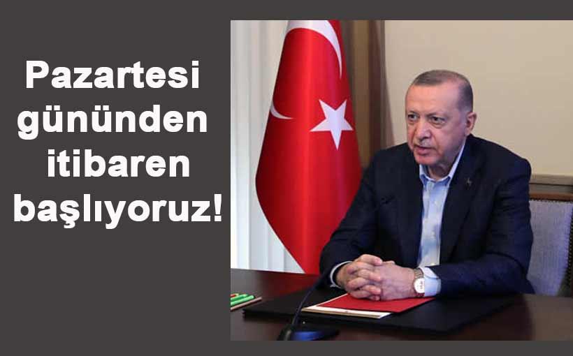 Cumhurbaşkanı Erdoğan açıkladı: kontrollü normalleşme...